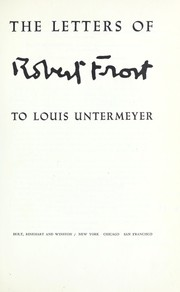 Cover of: The letters of Robert Frost to Louis Untermeyer