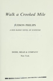 Cover of: Walk a crooked mile | Judson Philips