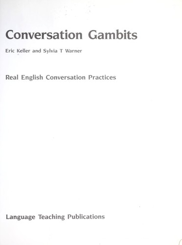 Conversation gambits : real English conversation practices by