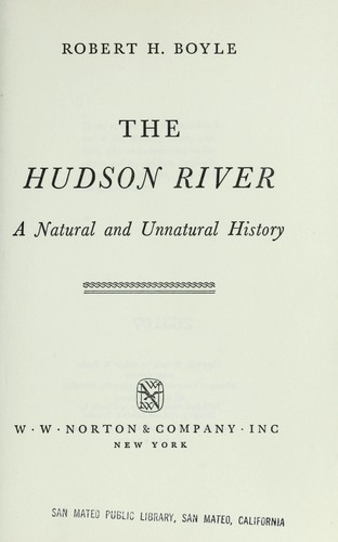 The Hudson River; a natural and unnatural history by