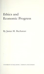Cover of: Ethics and economic progress | Buchanan, James M.