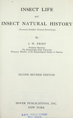 Insect life and insect natural history by S. W. Frost