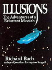 Cover of: Illusions: The adventures of a reluctant Messiah