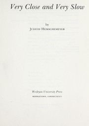 Cover of: Very close and very slow | Judith Hemschemeyer