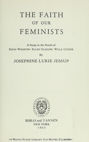 Cover of: The faith of our feminists; a study in the novels of Edith Wharton, Ellen Glasgow, Willa Cather |