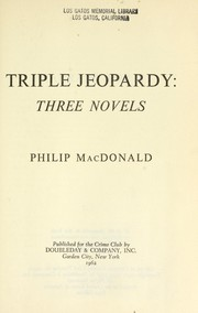 Cover of: Triple jeopardy | Philip MacDonald