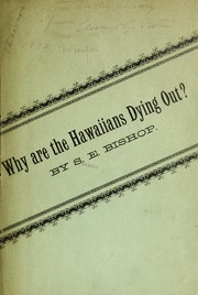 Cover of: Why are the Hawaiians dying out? or, Elements of disability for survival among the Hawaiian people