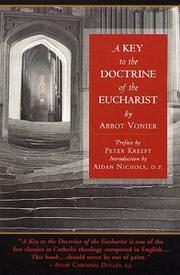 Cover of: A Key to the Doctrine of the Eucharist
