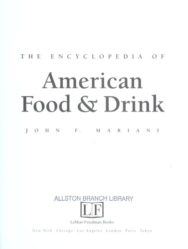 The encyclopedia of American food and drink by John F. Mariani