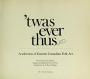Cover of: 'Twas ever thus | foreword by Joan Murray ; pref. by Ralph and Patricia Price ; introd. by J. Russell Harper.
