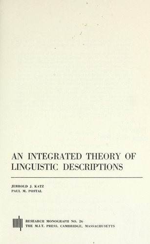 An integrated theory of linguistic descriptions by Jerrold J. Katz