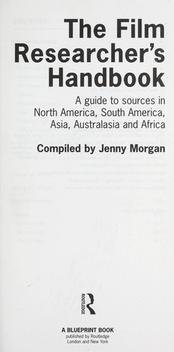 The Film researcher's handbook : a guide to sources in North America, South America, Asia, Australasia and Africa by