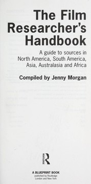 Cover of: The Film researcher's handbook : a guide to sources in North America, South America, Asia, Australasia and Africa |