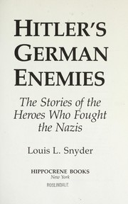 Cover of: Hitler's German Enemies: The Stories of the Heroes who Fought the Nazis