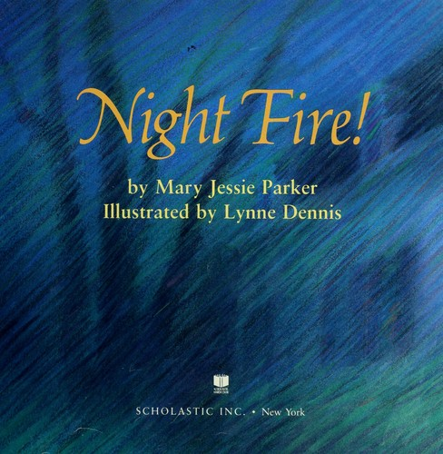 Night fire! by Mary Jessie Parker