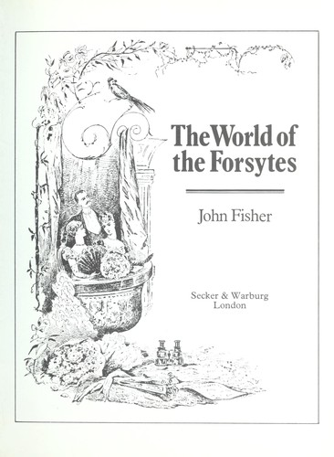 The world of the Forsytes by Fisher, John