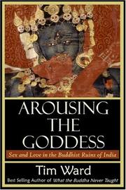 Arousing the goddess by Tim Ward