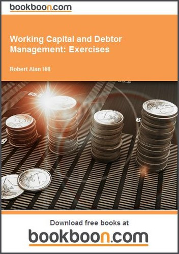 Working Capital and Debtor Management by Robert Alan Hill