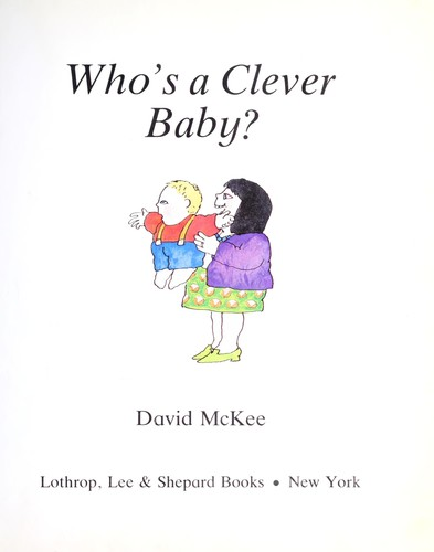 Who's a clever baby? by McKee, David., David McKee