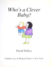 Cover of: Who's a clever baby? | McKee, David., David McKee