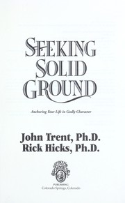 Cover of: Seeking solid ground | John T. Trent