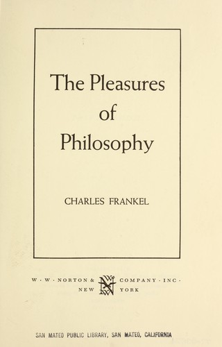 The pleasures of philosophy. by Frankel, Charles