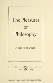 Cover of: The pleasures of philosophy. | Frankel, Charles