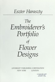 Cover of: The embroiderer's portfolio of flower designs | Eszter Haraszty