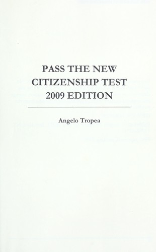 Pass the new citizenship test, 2009 edition by Angelo Tropea