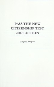 Cover of: Pass the new citizenship test, 2009 edition | Angelo Tropea