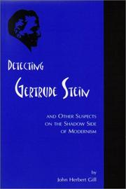 Cover of: Detecting Gertrude Stein, and Other Suspects on the Shadow Side of Modernism