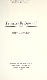 Prudence be damned by Mary McMullen