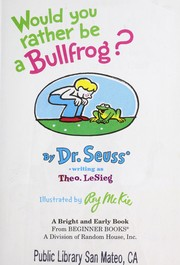 Cover of: Would you rather be a bullfrog? | Dr. Seuss