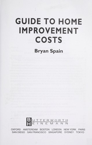 Guide to home improvement costs by Bryan J. D. Spain