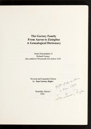 The Gurney family from Aaron to Zuinglius by Jean Gurney Rigler