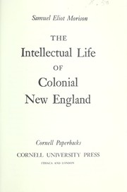 Cover of: The intellectual life of colonial New England