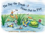 Cover of: The Day the Trash Came Out to Play