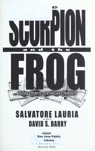 The scorpion and the frog : high times and high crimes by