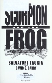 Cover of: The scorpion and the frog : high times and high crimes by