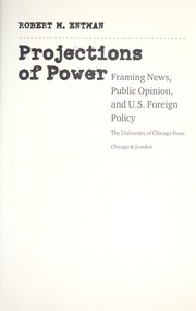 Cover of: Projections of power | Robert M. Entman