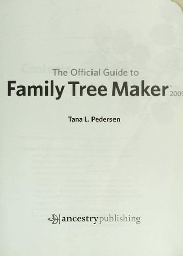 The official guide to Family tree maker 2009 by Tana L. Pedersen