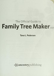Cover of: The official guide to Family tree maker 2009 by Tana L. Pedersen