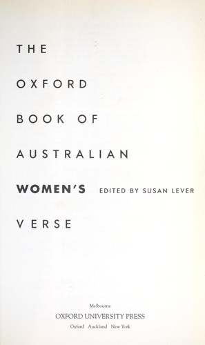 The Oxford book of Australian women's verse by edited by Susan Lever.