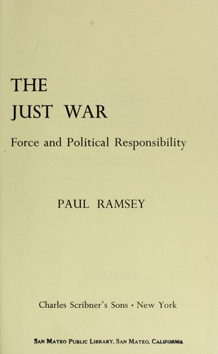 The just war; force and political responsibility by