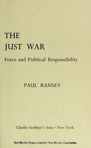 Cover of: The just war; force and political responsibility |