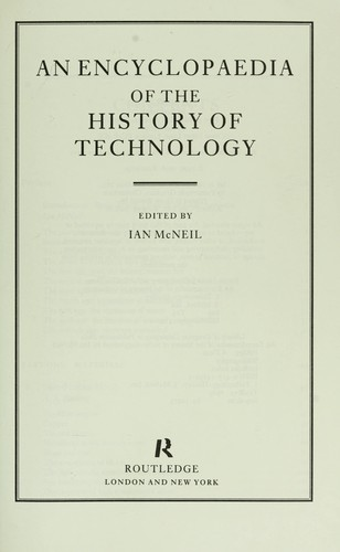 An Encyclopaedia of the history of technology by edited by Ian McNeil.
