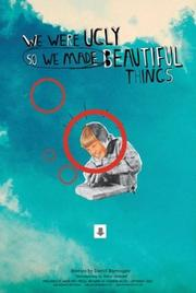 Cover of: We Were Ugly So We Made Beautiful Things
