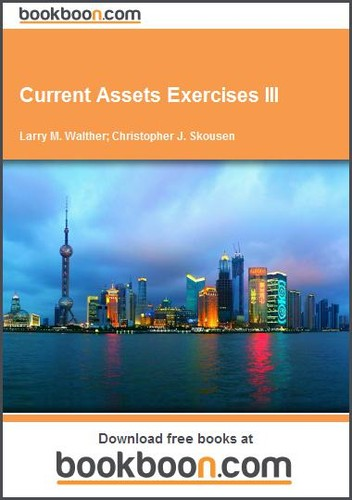 Current Assets Exercises III by  Larry M. Walther , Christopher J. Skousen