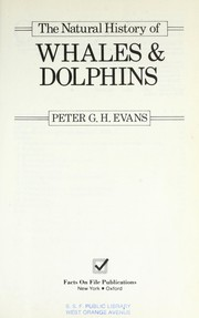 The natural history of whales & dolphins by Peter G. H. Evans