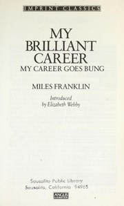 Cover of: My brilliant career ; My career goes bung